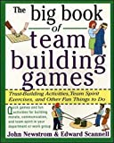 Buy The Big Book of Team Building Games: Trust-Building Activities, Team Spirit Exercises, and Other Fun Things to Do from Amazon