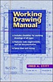 Working Drawing Manual by Fred A. Stitt