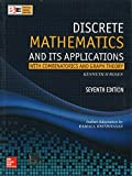 DISCRETE MATHEMATICS AND ITS APPLICATIONS with Combinatorics and Graph Theory