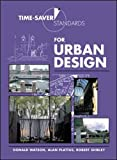 Time-Saver Standards for Urban Design by Watson, Donald Watson