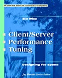 Client/Server Performance Tuning: Designing for Speed (COMMUNICATIONS AND SIGNAL PROCESSING) - book cover picture