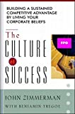 Buy The Culture of Success: Building a Sustained Competitive Advantage by Living Your Corporate Beliefs from Amazon