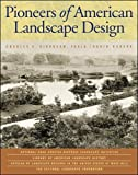 Pioneers of American Landscape Design by Charles A. Birnbaum (Editor), Robin S. Karson (Editor)