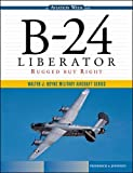 B-24 Liberator: Rugged But Right