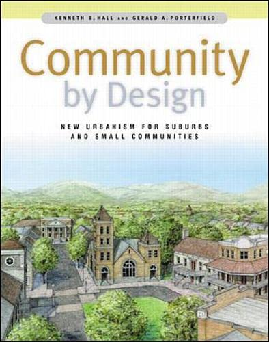 Community By Design: New Urbanism for Suburbs and Small Communities by Kenneth B. Hall, Gerald A. Porterfield (Hardcover)