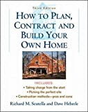 How to Plan, Contract and Build Your Own Home - book cover picture