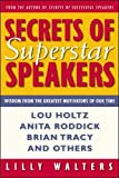 Secrets Of Superstar Speakers: Wisdom from the Greatest Motivators of Our Time - book cover picture