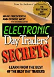 Electronic Day Traders' Secrets: Learn From the Best of the Best DayTraders - book cover picture