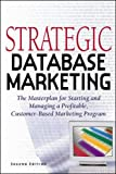 Strategic Database Marketing: The Masterplan for Starting and Managing a Profitable Customer-Based Marketing Program - book cover picture