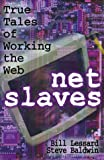 Net Slaves: True Tales of Working the Web - book cover picture