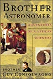 Brother Astronomer: Adventures of a Vatican Scientist - book cover picture