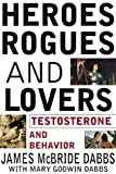 Heroes, Rogues, and Lovers