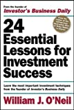 24 Essential Lessons for Investment Success: Learn the Most Important Investment Techniques from the Founder of Investor's Business Daily by William J. O'Neil (Paperback)