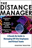 The Distance Manager: A Hands On Guide to Managing Off-Site Employees and Virtual Teams - book cover picture