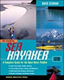 The Essential Sea Kayacker: A Complete Guide for the Open Water Paddler, Second Edition