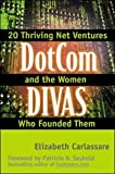 Buy Dotcom Divas: E-Business Insights from the Visionary Women Founders of 20 Net Ventures from Amazon