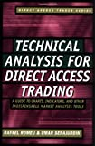 Technical Analysis for Direct Access Trading: A Guide to Charts, Indicators, and Other Indispensable Market Analysis Tools by Rafael Romeu, Umar Serajuddin