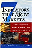 Seven Indicators That Move Markets: Forecasting Future Market Movements for Profitable Investments by Paul Kasriel, Keith Schap (Hardcover - September 28, 2002)