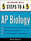 5 Steps to a 5 on the Advanced Placement Examinations: Biology (5 Steps to a 5 on the Advanced Placement Examinations Series) - book cover picture