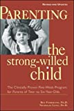 Parenting the Strong-Willed Child, Revised and Updated Edition: The Clinically Proven Five-Week Program for Parents of Two- to Six-Year-Olds - book cover picture