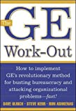 Buy The GE Work-Out : How to Implement GE's Revolutionary Method for Busting Bureaucracy & Attacking Organizational Proble from Amazon