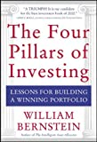 The Four Pillars of Investing : Lessons for Building a Winning  Portfolio/William J. Bernstein