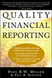 Book Cover: Quality Financial Reporting By Paul B. W. Miller & Paul R. Bahnson