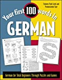 Your First 100 Words in German : German for Total Beginners Through Puzzles and Games