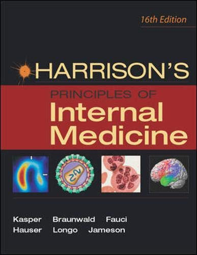 Harrison's Principles of Internal Medicine 16th Edition by Dennis L. Kasper, Eugene Braunwald, Anthony Fauci, Stephen Hauser, Dan Longo, J. Larry Jameson