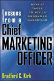Book Cover: Lessons From A Chief Marketing Officer by Brad Kirk