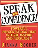 Buy Speak With Confidence  : Powerful Presentations That Inform, Inspire and Persuade from Amazon