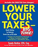 Lower Your Taxes - Big Time! : Wealth-Building, Tax Reduction Secrets from an IRS Insider