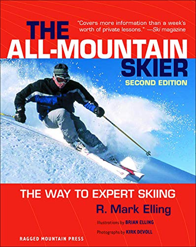 All-Mountain Skier : The Way to Expert Skiing by R. Mark Elling