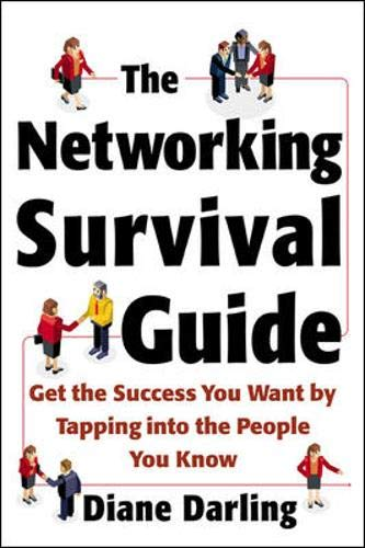Book Cover: The Networking Survival Guide: Get the Success You Want By Tapping Into the Peop