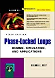 Phase-Locked Loops : Design, Simulation, and Applications (Professional Engineering)
