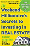 Buy The Weekend Millionaire's Secrets to Investing in Real Estate: How to Become Wealthy in Your Spare Time from Amazon