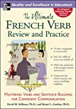 The Ultimate French Verb Review and Practice: Mastering Verbs and Sentence Building for Confident Communication (The Ultimate Verb Review and Practice Series)
