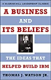 Book Cover: A Business And Its Beliefs : The Ideas That Helped Build Ibm by Thomas J. Watson