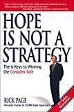 Hope Is Not a Strategy: The 6 Keys to Winning the Complex Sale - book cover picture