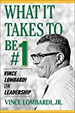 Buy What It Takes to Be #1 : Vince Lombardi on Leadership from Amazon