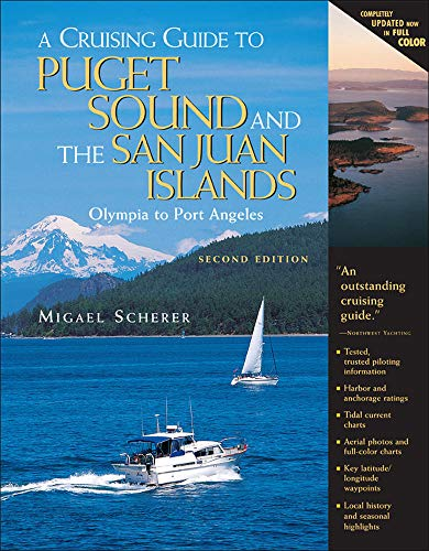 A Cruising Guide to Puget Sound and the San Juan Islands: Olympia to Port Angeles, Scherer, Migael