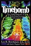 Timebomb: The Global Epidemic of Multi-Drug-Resistant Tuberculosis