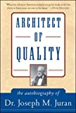 Buy Architect of Quality : The Autobiography of Dr. Joseph M. Juran from Amazon