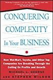 Buy Conquering Complexity in Your Business: How Wal-Mart, Toyota, and Other Top Companies Are Breaking Through the Ceiling on Profits and Growth from Amazon