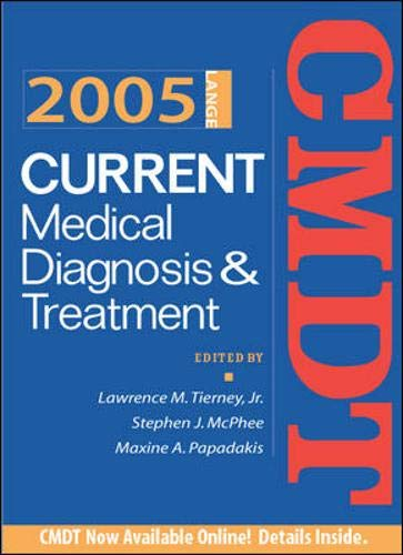 Current Medical Diagnosis & Treatment, 2005 (Current Medical Diagnosis and Treatment) by Lawrence M. Tierney, Stephen J. McPhee, Maxine A. Papadakis