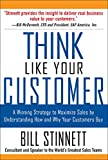 Think Like Your Customer : A Winning Strategy to Maximize Sales by Understanding and Influencing How and Why Your Customers Buy - book cover picture