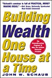 Building Wealth One House at a Time : Making it Big on Little Deals