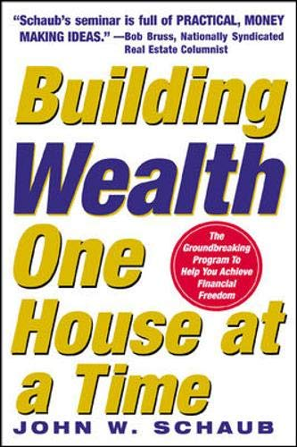 Building Wealth One House at a Time: Making it Big on Little Deals - John Schaub