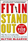 Buy Fit In, Stand Out : Mastering the FISO FACTOR - The Key to Leadership Effectiveness in Business and Life from Amazon
