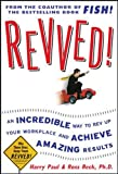 Buy Revved! : An Incredible Way to Rev Up Your Workplace and Achieve Amazing Results from Amazon